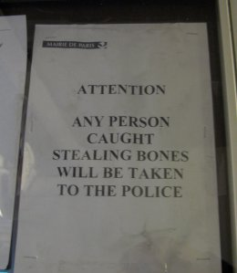 From the Catacombs in Paris...you are warned!